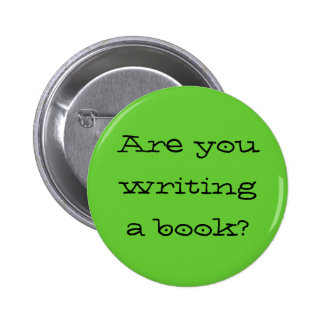 """Are You Writing a Book?"" Button"