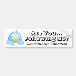 Are YouFollowing Me Bumper Bumper Sticker