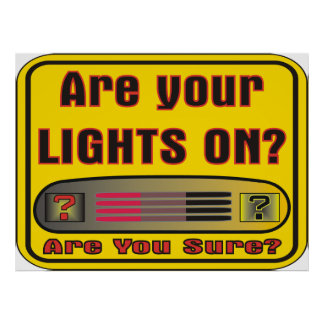 Are Your Lights On Poster