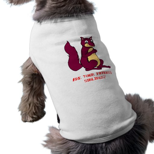 Are your parents siblings? dog clothes
