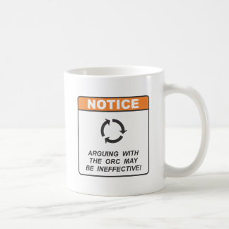Arguing with the orc may be ineffective! basic white mug