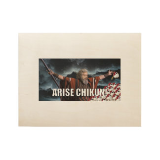 Arise Chikun! Wood Poster