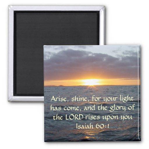 Arise Shine - Isaiah 60:1 Refrigerator Magnets