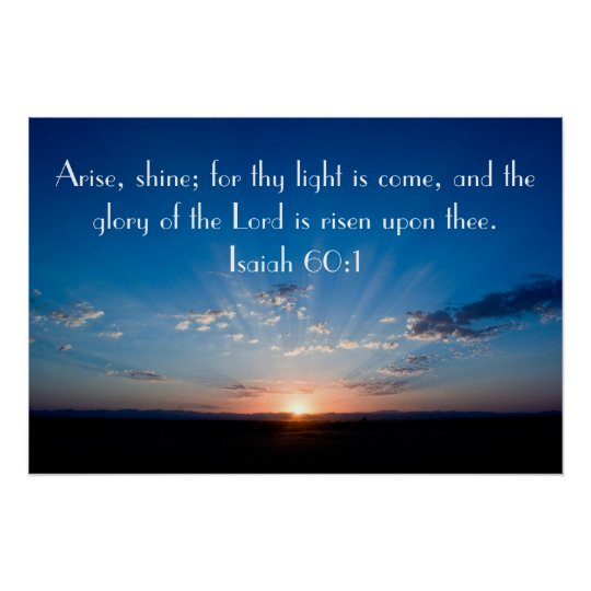 Arise,Shine sunrise bible verse Isaiah 60:1 Poster