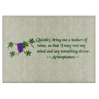 Aristophanes Wine Quote Cutting Board