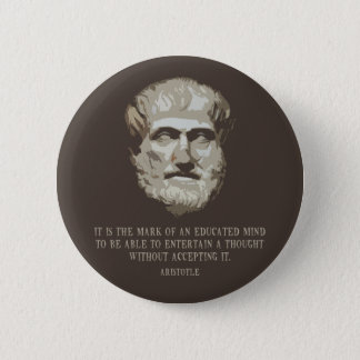 Aristotle Educated Mind 6 Cm Round Badge