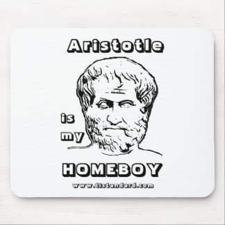 Aristotle is my Homeboy Mouse Pad