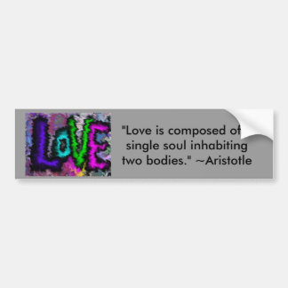 Aristotle Love Quote - Bumpersticker Car Bumper Sticker