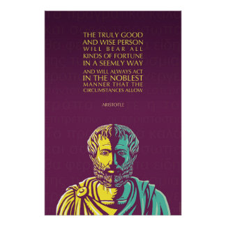 Aristotle poster: The truly good and wise person Poster