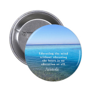 Aristotle quote about education, teachers, ethics 6 cm round badge