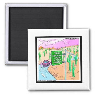 Arizona: A Gated Community Funny Gifts & Tees Square Magnet