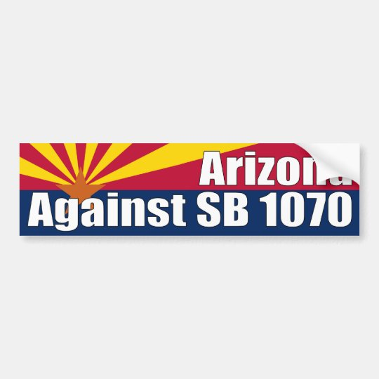 Arizona Against SB 1070 Bumper Sticker