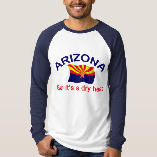 Arizona Dry Heat T-Shirt