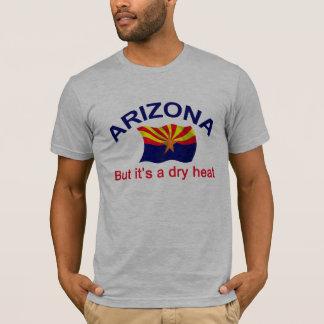 Arizona Dry Heat T-Shirt