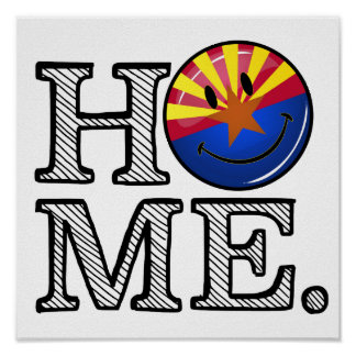 Arizona is Home Smiling Flag House Warmer Poster