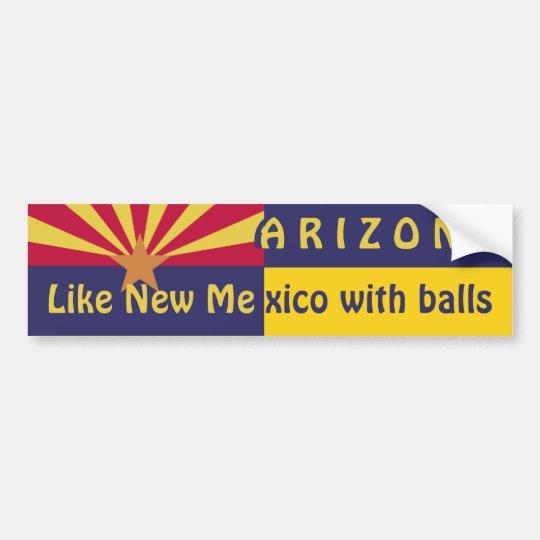 Arizona: Like New Mexico Bumper Sticker