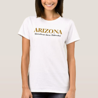 ARIZONA . . . Motorboat these Haboobs! T-Shirt
