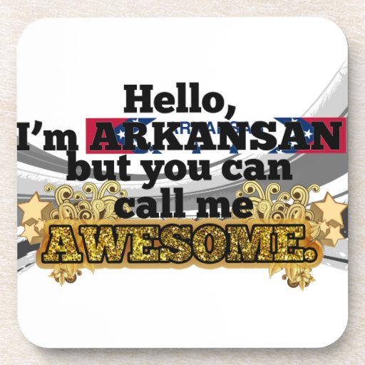 Arkansan, but call me Awesome Beverage Coaster