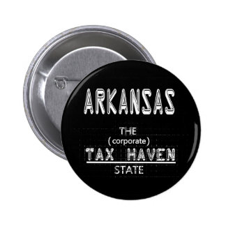 ARKANSAS: The (corporate) Tax Haven State 6 Cm Round Badge