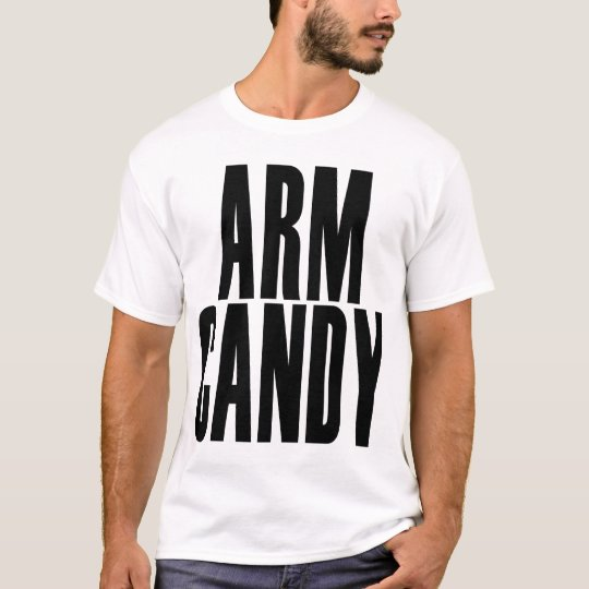 ARM CANDY T-Shirt