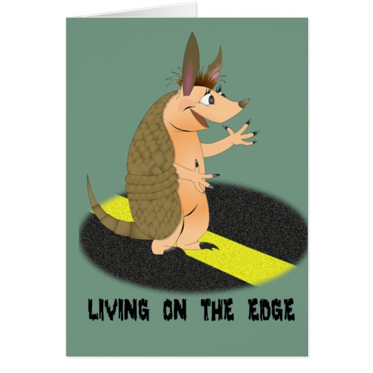Armadillo Living on the Edge Greeting Card