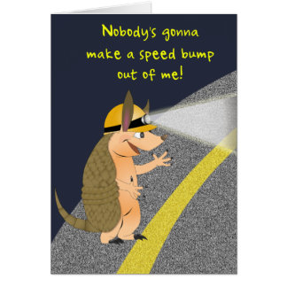 Armadillo Speed Bump Greeting Card