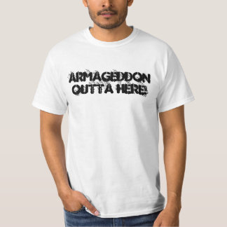 Armageddon Outta Here! T-Shirt