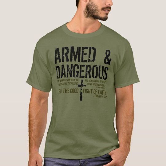 Armed and Dangerous bible verse t-shirt