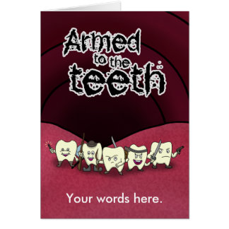 Armed to the teeth card