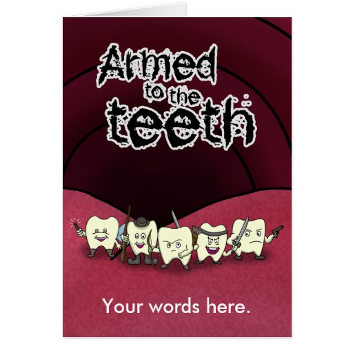 Armed to the teeth greeting cards