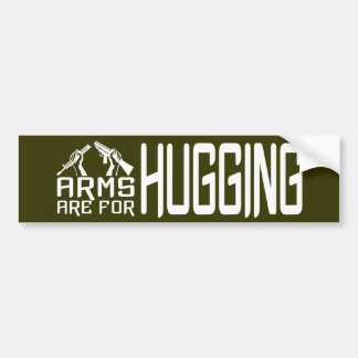 Arms Are For Hugging custom bumpersticker Bumper Sticker