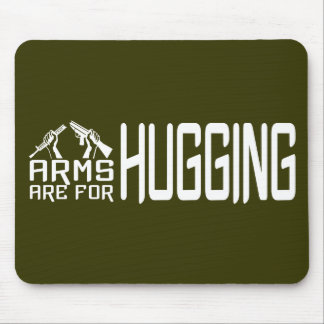 Arms Are For Hugging custom mousepad