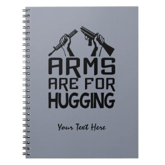 Arms Are For Hugging custom notebook