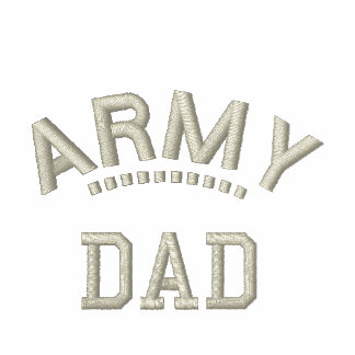 Army Dad Military Family Pride Patriotic Father Embroidered Shirts