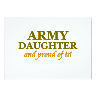 Army Daughter and Proud of It 13 Cm X 18 Cm Invitation Card
