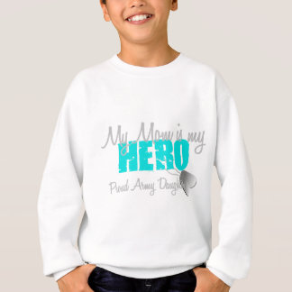 Army Daughter Mom is my Hero Sweatshirt