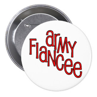 "Army Fiancee Button 3"""