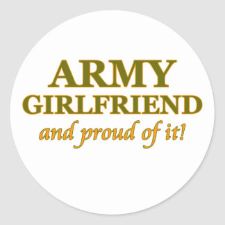 Army Girlfriend and Proud of It Round Sticker