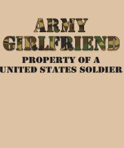 Army Girlfriend Property of United States Soldier Tshirts