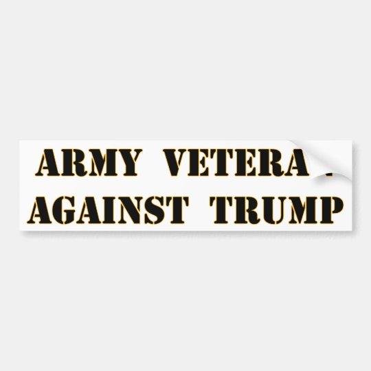 Army Veteran Against Trump Bumper Sticker