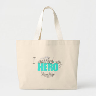 Army Wife I married my hero Large Tote Bag