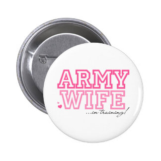 Army Wife in training 6 Cm Round Badge