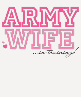 Army Wife in training T Shirts