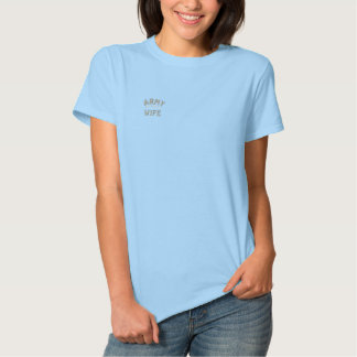 Army Wife Military Family Pride Embroidered Shirts