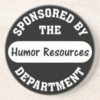 Around here HR stands for humor resources Drink Coaster