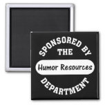 Around here HR stands for humour resources Magnet