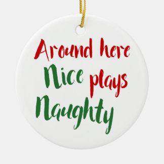 Around Here Nice Plays Naughty Typography Christmas Ornament