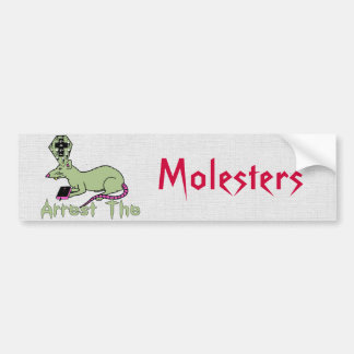 Arrest The Molesters Bumper Sticker