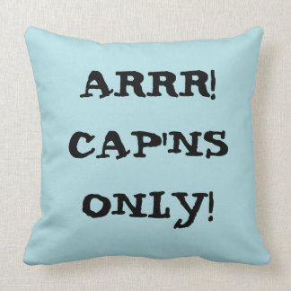 Arrr cap'ns only! - Pirate cushion