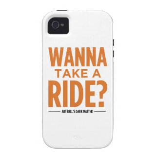 Art Bell s Dark Matter Wanna Take A Ride Case-Mate iPhone 4 Covers